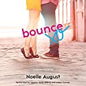 Bounce: A Boomerang Novel (       UNABRIDGED) by Noelle August Narrated by Connor Kelly-Eiding, Adam Conner