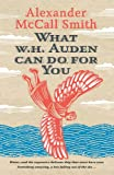 What W. H. Auden Can Do for You (Writers on Writers)