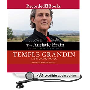 The Autistic Brain - Thinking Across the Spectrum - Temple Grandin, Richard Panek