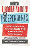 img - for The Declaration of Independents: How Libertarian Politics Can Fix What's Wrong with America by Nick Gillespie (2012-06-26) book / textbook / text book