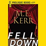 Fell Down (       UNABRIDGED) by M. E. Kerr Narrated by Ray Chase