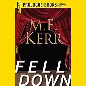 Fell Down | [M. E. Kerr]