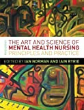 img - for The Art and Science of Mental Health Nursing: A Textbook of Principles and Practice 3rd edition by Norman, Ian, Ryrie, Iain (2013) Paperback book / textbook / text book