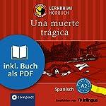 Una muerte trágica (Compact Lernkrimi Hörbuch): Spanisch - Niveau A2 | Mario Martín