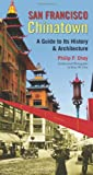 San Francisco Chinatown: A Guide to Its History and Architecture