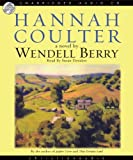img - for By Wendell Berry Hannah Coulter: A Novel Audiobook, CD, Unabridged (2008) Audio CD book / textbook / text book