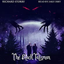 The Black Talisman | Livre audio Auteur(s) : Richard Storry Narrateur(s) : Jake Urry