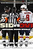 Sid vs. Ovi: Crosby and Ovechkin - Natural Born Rivals