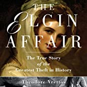 The Elgin Affair: The True Story of the Greatest Theft in History | [Theodore Vrettos]