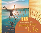 365 Views from the Sunny Side of Life (365 Perpetual Calendars)