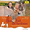 Zwei Esel auf Sardinien: Ein deutsch-italienisches Abenteuer Hörbuch von Jutta Speidel, Bruno Maccallini Gesprochen von: Jutta Speidel, Bruno Maccallini