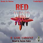 Red Wind: T.C. Bogner, Book 1 | R. Karl Largent