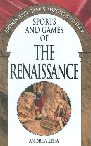 Sports and Games of the Renaissance (Sports and Games Through History)