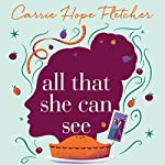 All That She Can See: Every little thing she bakes is magic | Carrie Hope Fletcher