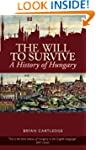 The Will to Survive: A History of Hun...