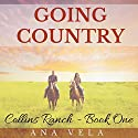 Going Country: Collins Ranch, Book 1 Audiobook by Ana Vela Narrated by Avianna Rey