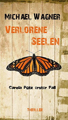 Carola Pütz erster Fall - Verlorene Seelen