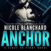 Anchor: First to Fight, Book 1 | Nicole Blanchard