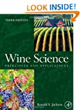 Wine Science (Food Science and Technology): Principles and Applications