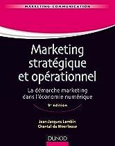 Marketing Stratégique Et Opérationnel - 9e éd.: La Démarche Marketing Dans L'économie Numérique (management Sup) (french Edition)
