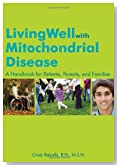 Living Well With Mitochondrial Disease: A Handbook for Patients, Parents, and Families