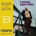 Il defunto signor Gallet (Maigret 8) Audiobook by Georges Simenon Narrated by Giuseppe Battiston