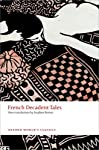 French Decadent Tales (Oxford World's Classics) by Oxford University Press, USA