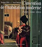 echange, troc Anne Debarre, Monique Eleb - L'invention de l'habitation moderne, Paris, 1880-1914