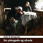 De ydmygede og sårede [Humiliated and Insulted] | Fjodor M. Dostojevskij