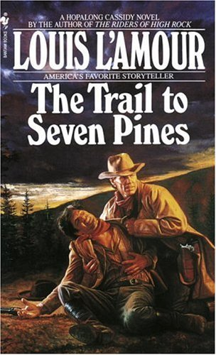 The Trail to Seven Pines (A Hopalong Cassidy Novel), L'Amour, Louis