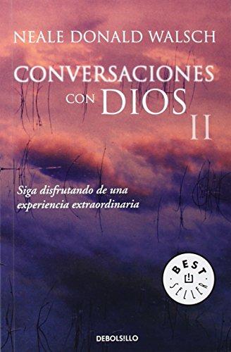 Conversaciones con Dios II: Siga disfrutando de una experiencia extraordinaria: 521 (BEST SELLER)