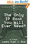The Only IP Book You Will Ever Need!:...