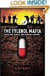 THE TYLENOL MAFIA: Marketing, Murder,...