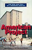 American Project: The Rise and Fall of a Modern Ghetto (0674003217) by Sudhir Alladi Venkatesh