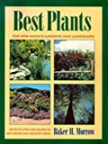 Best Plants for New Mexico Gardens and Landscapes: Keyed to Cities and Regions in New Mexico and Adjacent Areas (082631595X) by Morrow, Baker H.