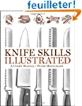 Knife Skills Illustrated - A User's M...