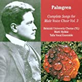 Selim Palmgren Complete Songs For Male Voice Choir Vol.3-Hyokki/Helsinki