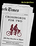 The New York Times Crosswords for Two: 200 Fun Puzzles to Share (New York Times Crossword Book) (0312378300) by The New York Times