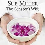 The Senator's Wife   Sue Miller