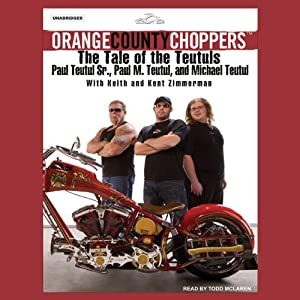 Orange County Choppers: The Tale of the Teutuls | [Paul Teutul, Paul M. Teutul, Michael Teutul, more]