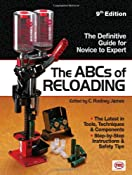 Amazon.com: The ABCs Of Reloading: The Definitive Guide for Novice to Expert (9781440213960): Rodney James: Books