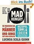Mad Hungry: So machen Sie M�nner und...