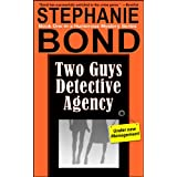 Two Guys Detective Agency (humorous mystery series--book 1) by Stephanie Bond  (May 28, 2013)