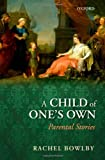 A Child of Ones Own: Parental Stories