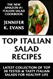 img - for Top Class, Special And Famous Italian Salads: Latest Collection of Top 30 Tested, Proven, Most-Wanted And Delicious Italian Salad Recipes For Healthy Life book / textbook / text book