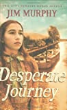 Desperate Journey (0439078067) by Murphy, Jim