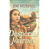 Desperate Journey ~ Jim Murphy