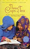 Three Cups of Tea Young Readers Edition: One Man's Mission to Promote Peace... One Child at a Time (1439581207) by Mortenson, Greg
