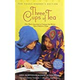 Three Cups of Tea Young Readers Edition: One Man's Mission to Promote Peace... One Child at a Timeby Greg Mortenson