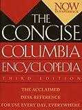 The Concise Columbia Encyclopedia: Third Edition